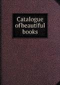 Catalogue of Beautiful Books