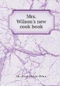 Mrs. Wilson's New Cook Book