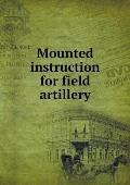 Mounted Instruction for Field Artillery