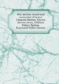 War Service Record and Memorial of Lester Clement Barton, Thyrza Barton Dean, William Sidney Barton, Raymond Welles Barton
