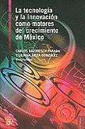 La Tecnologia y la Innovacion Como Motores del Crecimiento de Mexico