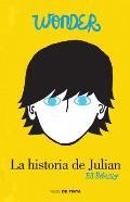 Wonder: La Historia de Juli?n / The Julian Chapter: A Wonder Story = The Julian Chapter