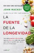 La Fuente de la Longevidad / The Whole Foods Diet: The Lifesaving Plan for Health and Longevity