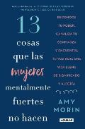 13 Cosas Que Las Mujeres Mentalmente Fuertes No Hacen / 13 Things Mentally Strong Women Don't Do