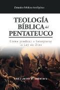Teologia Biblica del Pentateuco: Como predicar e interpretar la Ley de Dios