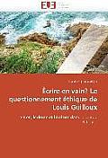 ?crire En Vain? Le Questionnement ?thique de Louis Guilloux
