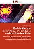 Mod?lisation Non Param?trique d''incertitudes En Dynamique Transitoire