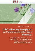 L Irc, Effets Psychologiques Sur L Adolescence Et Les Liens Familiaux