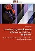 L''analyse Organisationnelle ? l''heure Des Sciences Cognitives