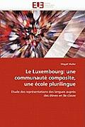 Le Luxembourg: Une Communaut? Composite, Une ?cole Plurilingue