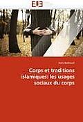 Corps Et Traditions Islamiques: Les Usages Sociaux Du Corps
