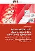 Les Nouveaux Outils Diagnostiques de la Tuberculose Pulmonaire