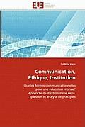 Communication, Ethique, Institution