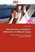 Paul Delarue, Instituteur, Folkloriste Et Militant La?que