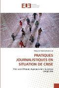 Pratiques Journalistiques En Situation de Crise
