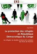 La Protection Des R?fugi?s En R?publique D?mocratique Du Congo