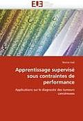 Apprentissage Supervis? Sous Contraintes de Performance