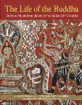 The Life of the Buddha: Burmese Murals from the Late 16th to the Late 18th Centuries