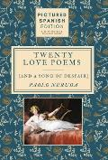 Twenty Love Poems and A Song of Despair: [Pictured Spanish Edition]