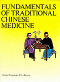 Fundamentals Of Traditional Chinese Medi