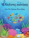 Criaturas Marinas Libro De Colorear Para Ni?os: Libro para colorear de la vida marina para ni?os de 4 a 8 a?os l P?ginas para colorear de la vida mari