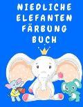 Niedliche Elefanten F?rbung Buch: Activity-Malbuch f?r Kinder von 3-5 Jahren - Malb?cher f?r Kinder - Elefanten-Malbuch - Tier-Malbuch f?r Jungen, M?d