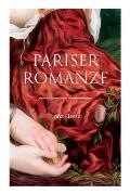 Pariser Romanze: Gl?cksgeschichte aus unheilvoller Zeit (Historischer Liebesroman)