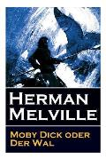 Moby Dick oder Der Wal: Ein Klassiker der Weltlitteratur und das beliebteste Seeabenteuer
