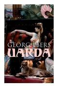 Uarda: Historical Novel - A Romance of Ancient Egypt