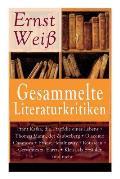 Gesammelte Literaturkritiken: Franz Kafka, die Trag?die eines Lebens + Thomas Mann, der Zauberberg + Giacomo Casanova + Ernest Hemingway + Rousseau