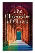 The Chronicles of Clovis: Including Esm?, The Match-Maker, Tobermory, Sredni Vashtar, Wratislav, The Easter Egg, The Music on the Hill, The Peac
