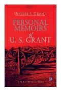 Personal Memoirs of U. S. Grant: Civil War Memories Series