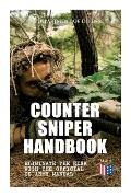 Counter Sniper Handbook - Eliminate the Risk with the Official US Army Manual: Suitable Countersniping Equipment, Rifles, Ammunition, Noise and Muzzle