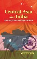 Central Asia and India: Emerging Extended Neighbourhood