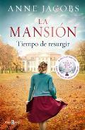 La Mansi?n. Tiempo de Resurgir / The Mansion. Time for a Comeback