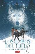 Los Lobos del Hielo (Elementals: Ice Wolves - Spanish Edition)