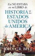 Eso No Estaba En Mi Libro de Historia de Los Estados Unidos de America
