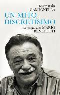 Un Mito Discret?simo: La Biograf?a de Mario Benedetti / A Very Discreet Myth: Mario Benedetti's Biography