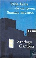 Vida Feliz de Un Joven Llamado Esteban (Novela Historica)