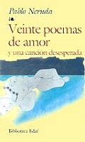 Veinte Poemas de Amor - Y Una Cancion Desesperada