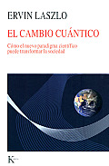 El Cambio Cuantico: Como el Nuevo Paradigma Cientifico Puede Transformar la Sociedad = Quantum Change