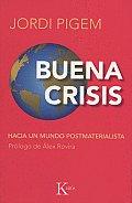 Buena Crisis: Hacia un Mundo Postmaterialista