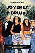Jovenes y Brujas: Un Manual Practico de Brujeria Para Jovenes / Teen Witch