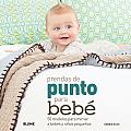 Prendas de Punto Para Bebe: 50 Modelos Para Mimar a Bebes y Ninos Pequenos