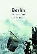 Berlin: La Caida: 1945