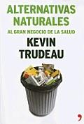 Alternativas Naturales: Al Gran Negocio de La Salud