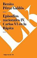Episodios Nacionales IV. Carlos VI En La R?pita