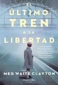 El ?ltimo Tren a la Libertad (the Last Train to London - Spanish Edition)