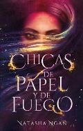 Chicas de Papel y de Fuego = Girls of Paper and Fire