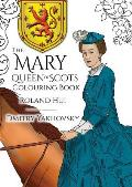 The Mary, Queen of Scots Colouring Book